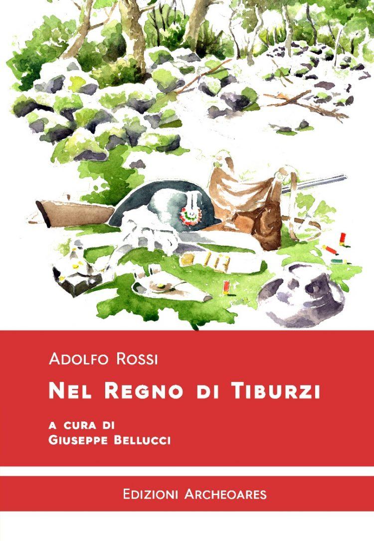 """Stas Tarquinia, oggi la presentazione del testo di Adolfo Rossi, """"Nel regno di Tiburzi"""""""