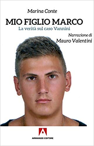 """""""Mio figlio Marco. La verità sul caso Vannini"""": domani la presentazione alla piscina di largo Galli"""