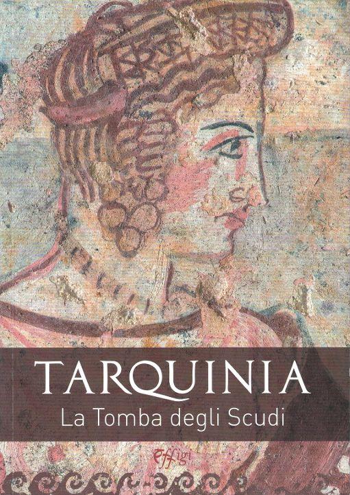 """""""Tarquinia. La tomba degli Scudi"""", il volume realizzato grazie al contributo del Comune, sarà presentato al pubblico"""